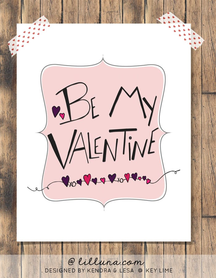Be My Valentine Free Print on { lilluna.com } Use for decor, a card, on a gift, so many ways to use this print.
