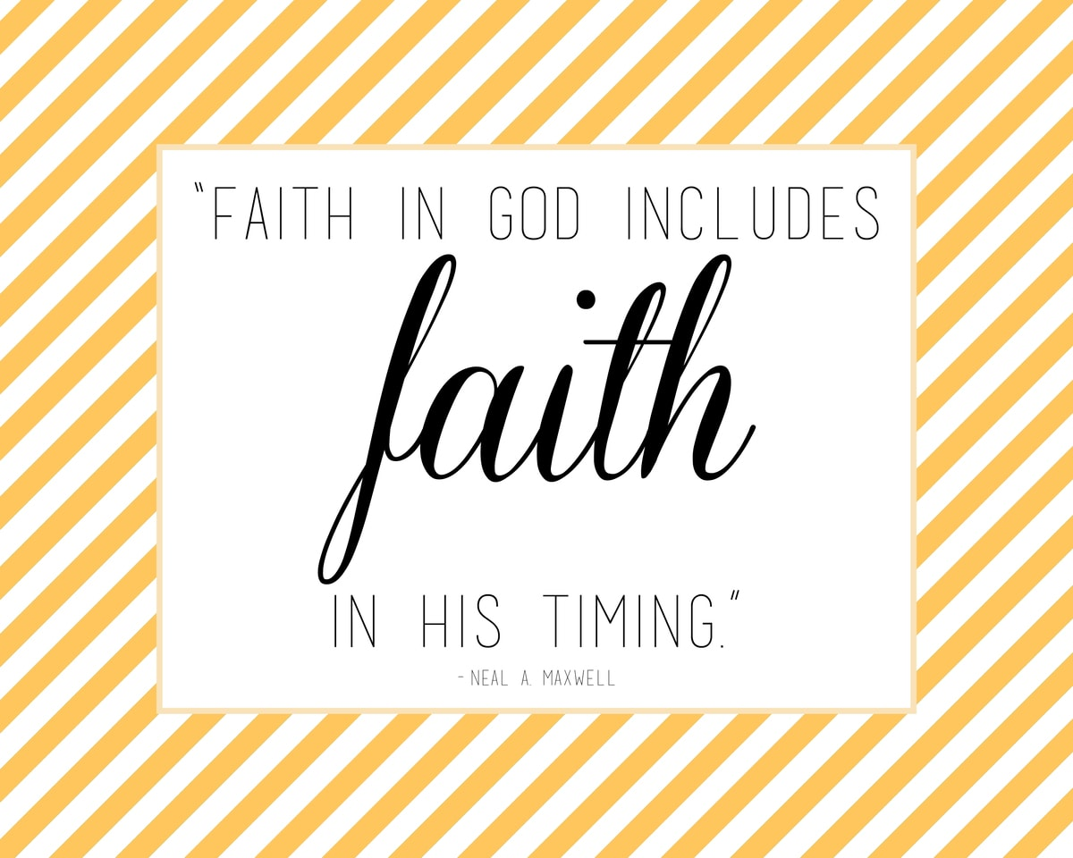 Faith in God includes Faith in His Timing Print. Stick in a frame and give as a gift or use as decor.