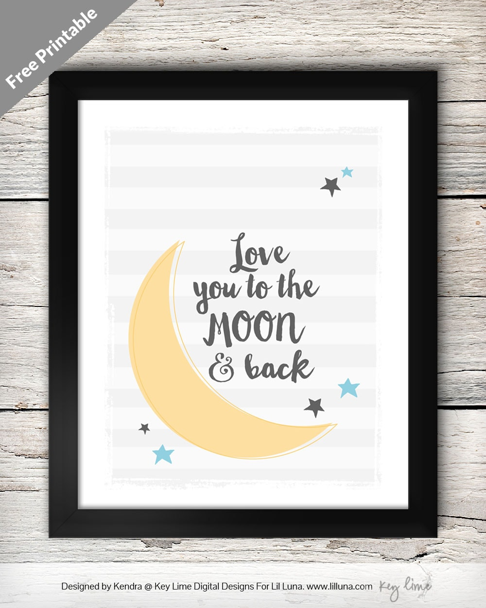 FREE Love you to the Moon and Back Printable on { lilluna.com } Perfect for decor in babies room or a great baby shower gift!
